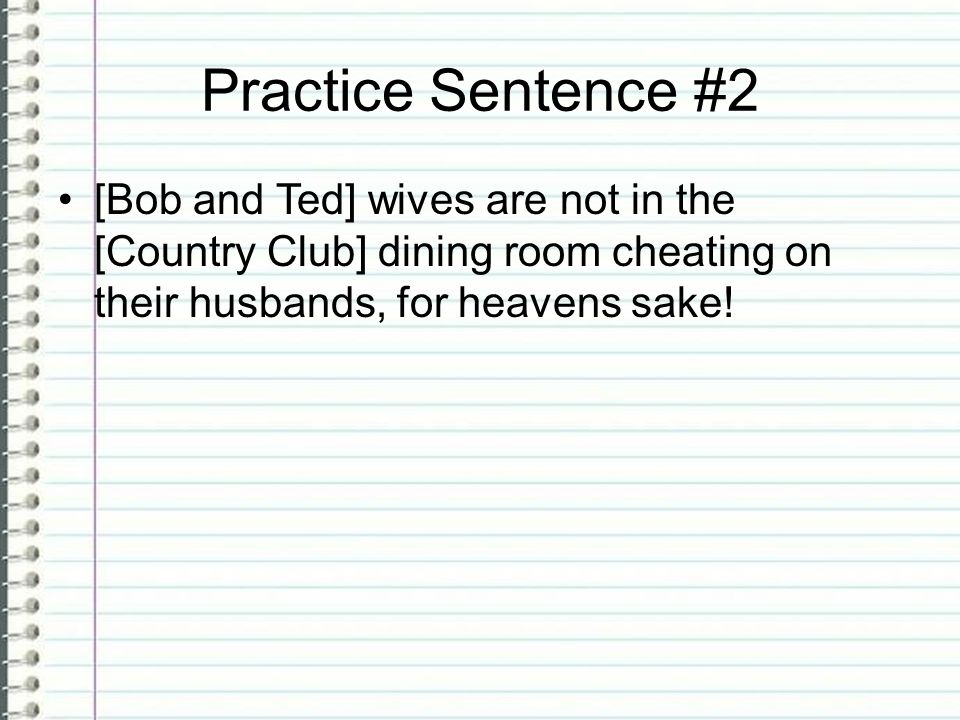 Practice Sentence 2 Bob And Ted Wives Are Not In The Country